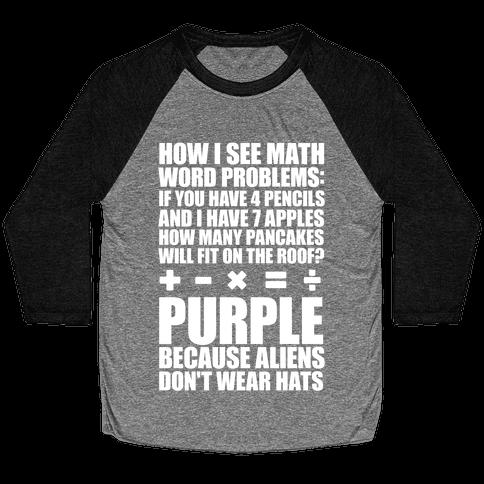 How I See Math Word Problems Baseball Tee