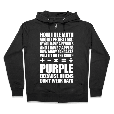 How I See Math Word Problems Zip Hoodie
