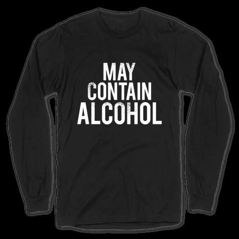 May Contain Alcohol Long Sleeve T-Shirt