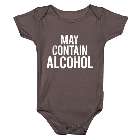 May Contain Alcohol Baby One-Piece