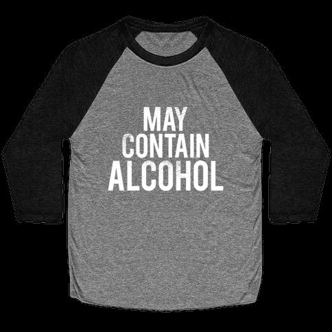 May Contain Alcohol Baseball Tee