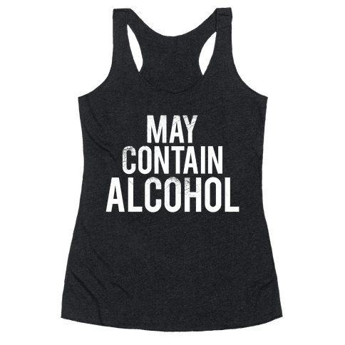 May Contain Alcohol Racerback Tank Top