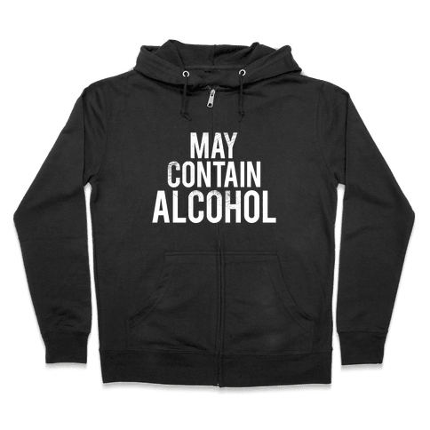 May Contain Alcohol Zip Hoodie
