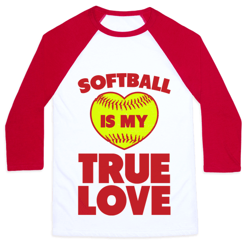 Softball is my True Love Baseball Tee