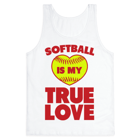 Softball is my True Love Tank Top