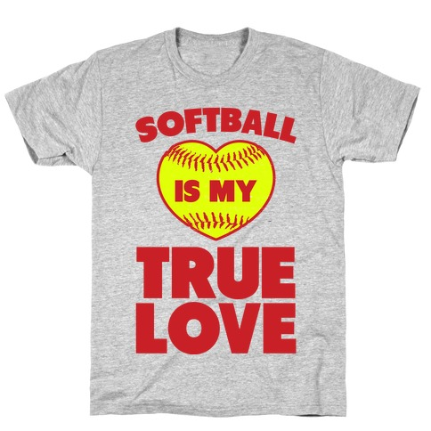 Softball is my True Love T-Shirt