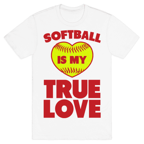 Softball is my True Love Mens T-Shirt