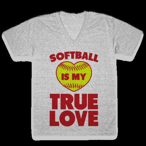 Softball is my True Love V-Neck Tee Shirt