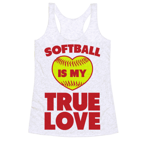 Softball is my True Love Racerback Tank Top