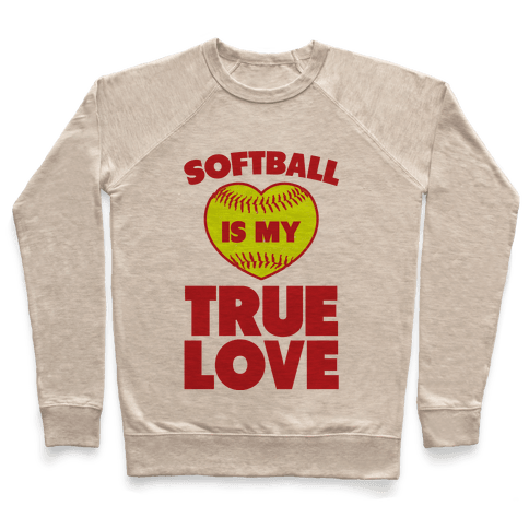 Softball is my True Love Pullover