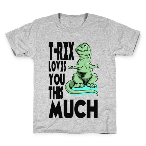 T-Rex Loves you This Much Kids T-Shirt