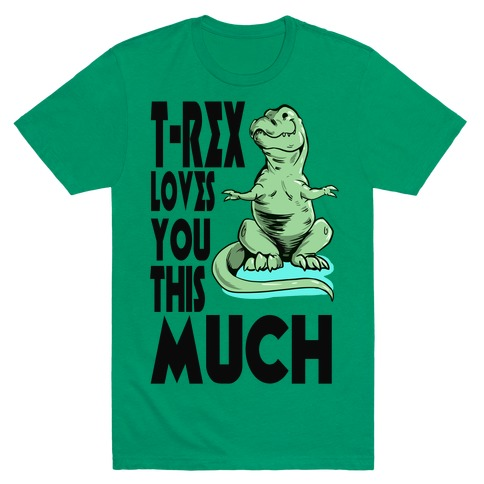 T-Rex Loves you This Much Mens T-Shirt