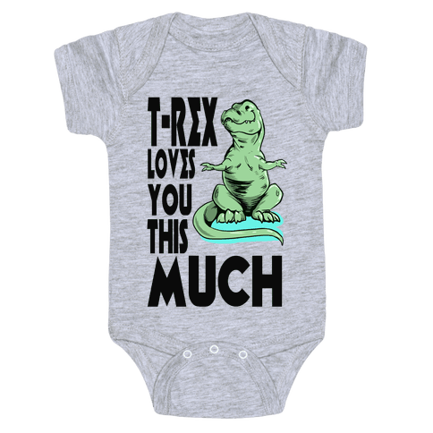 T-Rex Loves you This Much Baby Onesy