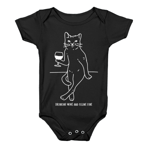 Drinking Wine And Feline Fine Baby Onesy