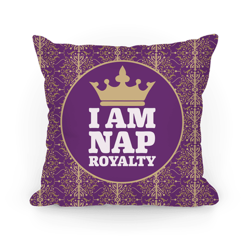 I Am Nap Royalty Pillow