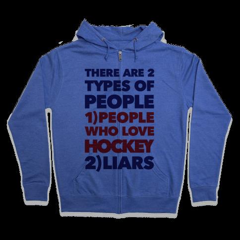 Hockey Lovers And Liars Zip Hoodie