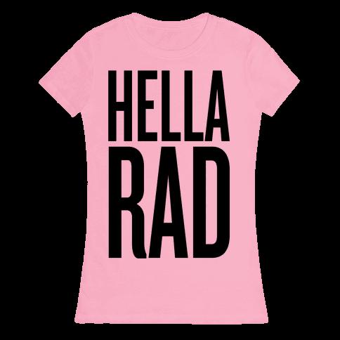 Hella Rad Womens T-Shirt