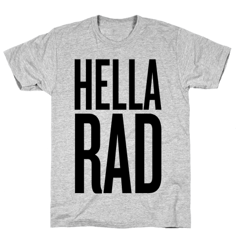 Hella Rad Mens T-Shirt