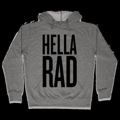 Hella Rad Hooded Sweatshirt