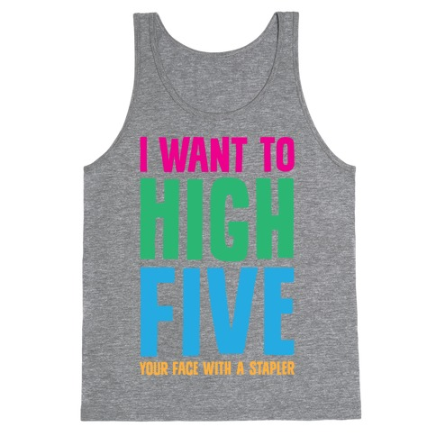 High Five In The Face With A Stapler Tank Top