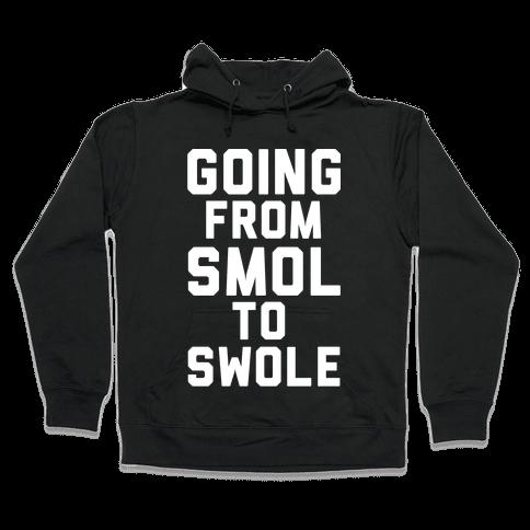 Smol to Swole Hooded Sweatshirt