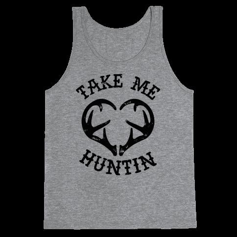 Take Me Huntin' Tank Top