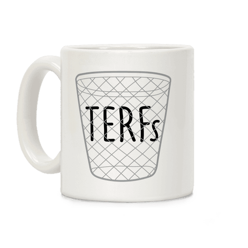 TERFs Are Trash Coffee Mug