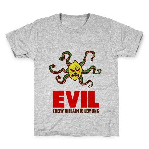 Every Villain Is Lemons Kids T-Shirt