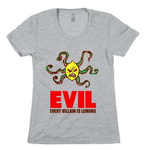 Every Villain Is Lemons Womens T-Shirt
