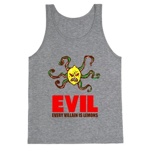 Every Villain Is Lemons Tank Top