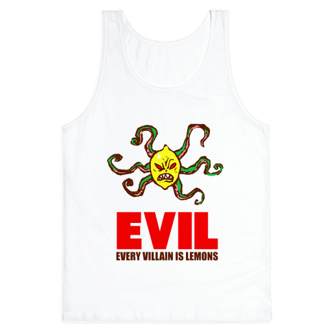 Every Villain Is Lemons Tank Top