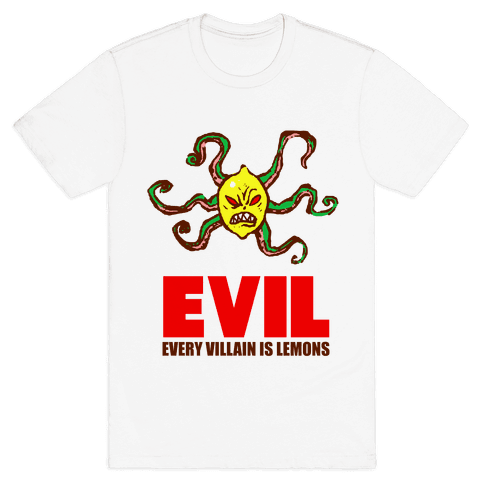 Every Villain Is Lemons Mens T-Shirt