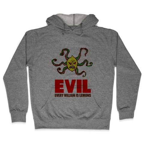 Every Villain Is Lemons Hooded Sweatshirt