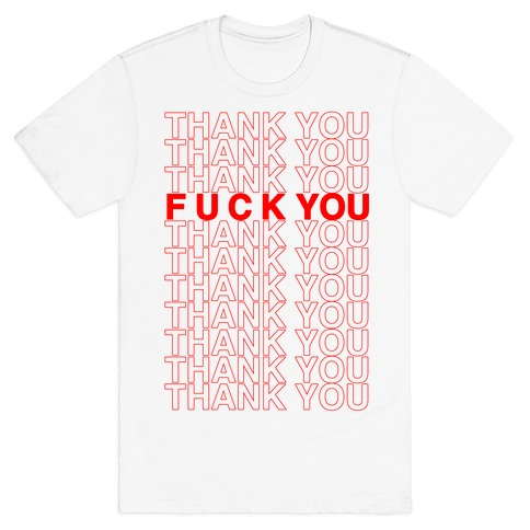 Thank You, F*ck You Take Out Plastic Bag Mens T-Shirt