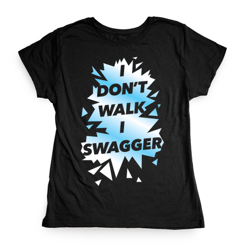 Swagger Womens T-Shirt