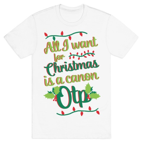 All I Want For Christmas Is A Canon OTP Mens T-Shirt