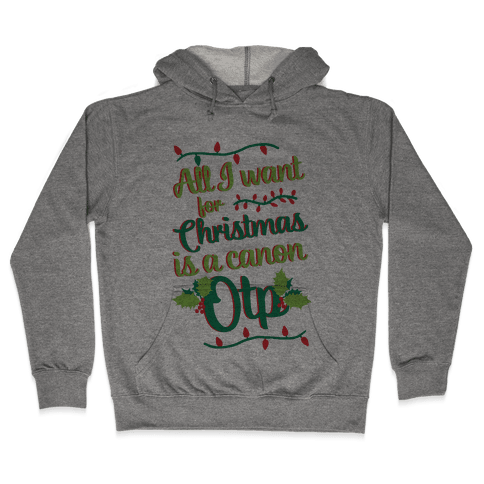 All I Want For Christmas Is A Canon OTP Hooded Sweatshirt