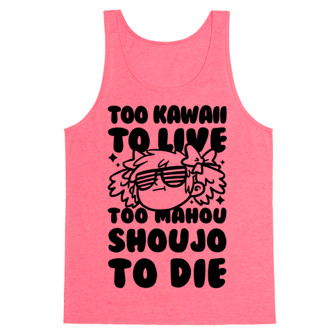 Too Kawaii to Live Too Mahou Shoujo To Die Parody Tank Top