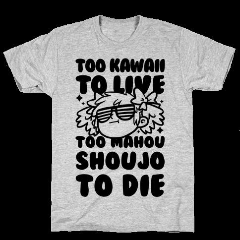 Too Kawaii to Live Too Mahou Shoujo To Die Parody Mens T-Shirt