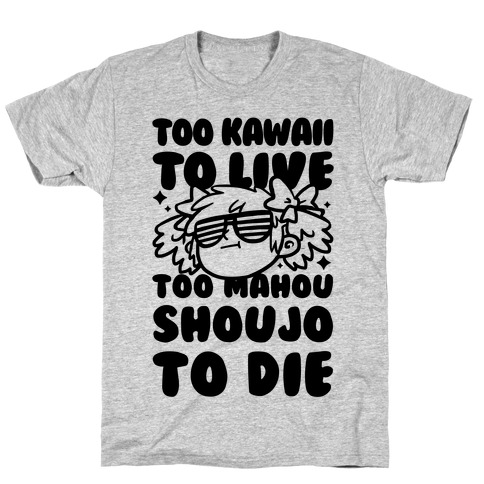 Too Kawaii to Live Too Mahou Shoujo To Die Parody T-Shirt