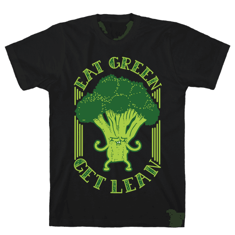 Eat Green Get Lean Mens T-Shirt
