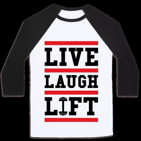 Live Laugh Lift Baseball Tee