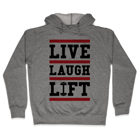 Live Laugh Lift Hooded Sweatshirt