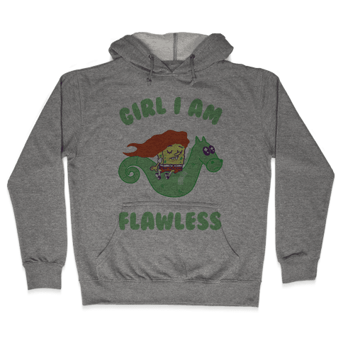 Girl I am Flawless Hooded Sweatshirt