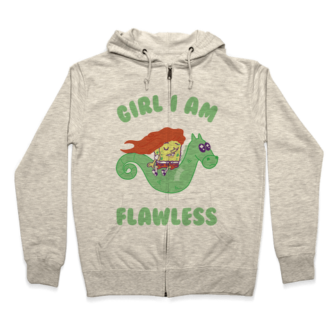 Girl I am Flawless Zip Hoodie