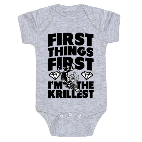 First Things First, I'm the Krillest Baby Onesy
