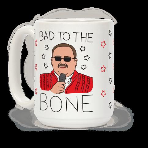 Bad To The Bone - Mugs - HUMAN