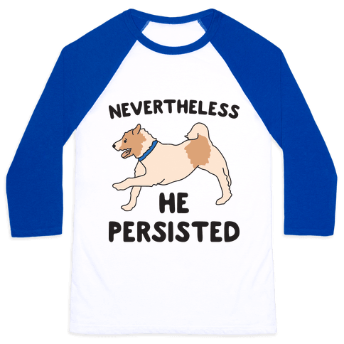Nevertheless He Persisted (Olly The Jack Russell) Baseball Tee