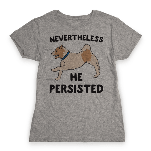 Nevertheless He Persisted (Olly The Jack Russell) Womens T-Shirt