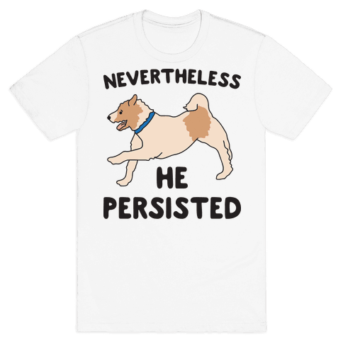 Nevertheless He Persisted (Olly The Jack Russell) Mens T-Shirt